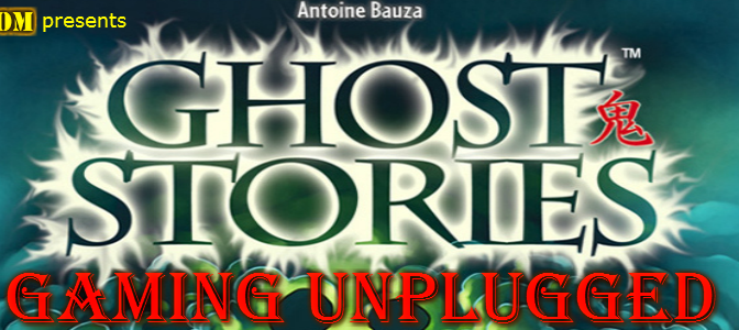 Gaming Unplugged – Ghost Stories