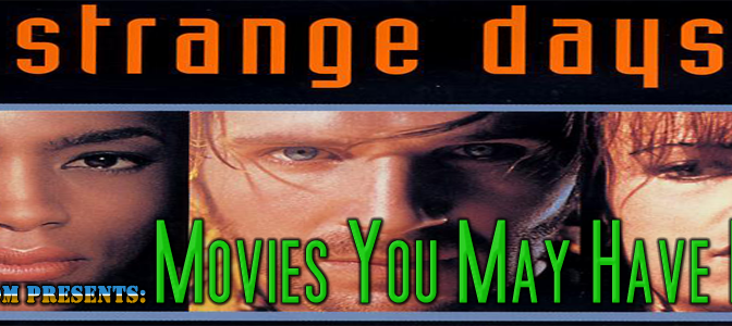 Movies You May Have Missed: Strange Days