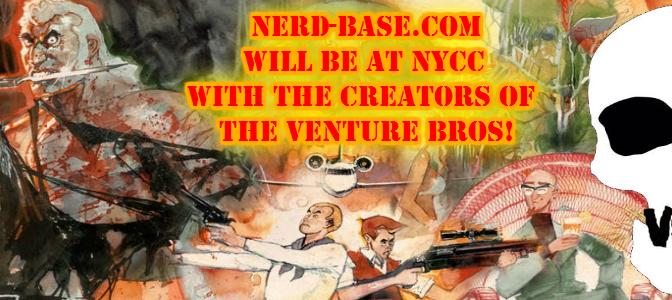 Nerd-Base interviews the Venture Bros. at NYCC!