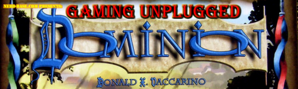 Gaming Unplugged - Dominion