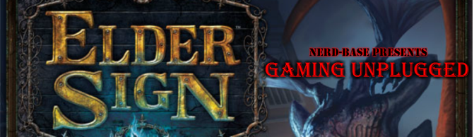 Gaming Unplugged – Elder Sign