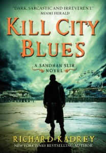 Review: Kill City Blues - A Sandman Slim Novel by Richard Kadrey