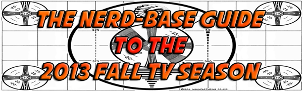 Nerd-Base's Guide To The Fall 2013 TV Lineup